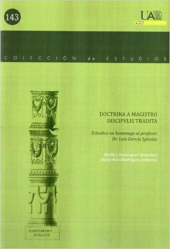Doctrina a magistro discipulis tradita.: Estudios en ...
