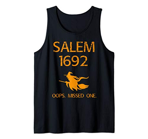 Salem Broom Witch Trials Funny Oops Missed One Halloween  Tank Top -