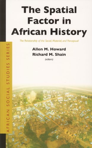 The Spatial Factor in African History: The Relationship of the Social, Material, and Perceptual (African Social Studies)