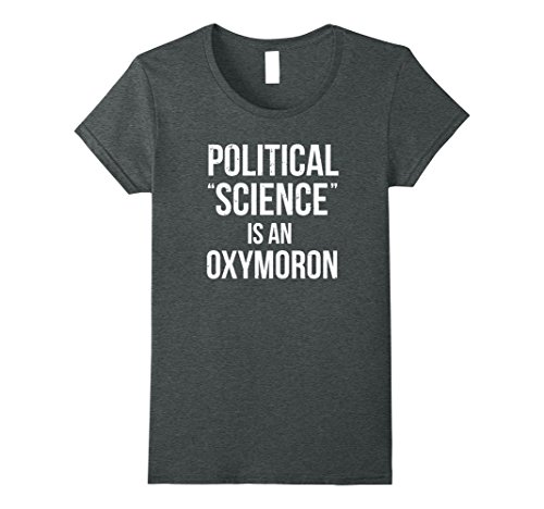 Womens Political Science Is An Oxymoron Funny Career Choice T Shirt XL Dark Heather