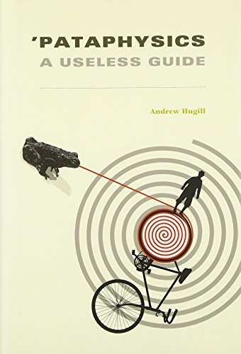 'Pataphysics: A Useless Guide (The MIT Press)
