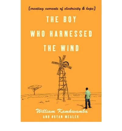 [(The Boy Who Harnessed the Wind )] [Author: William Kamkwamba] [Mar-2010]