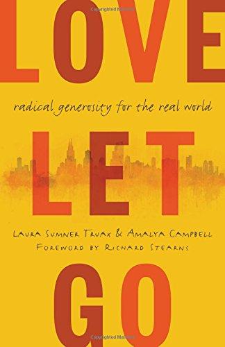 Download Love Let Go: Radical Generosity for the Real World pdf epub