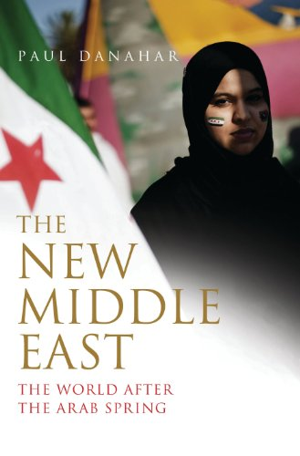 The new middle east the world after the arab spring kindle the new middle east the world after the arab spring by danahar paul fandeluxe Images