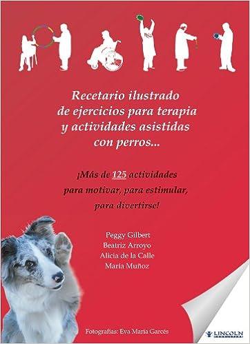 Pdf libros gratis descargables Recetario Ilustrado De Ejercicios Para Terapia Y Actividades Asistidas Con Perros PDF iBook