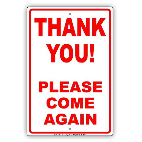 Again Tin Sign - Thank You! Please Come Again Courtesy Appreciation Caution Alert Notice Aluminum Metal Tin 8x12 inch Sign Plate