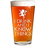 I Drink And I Know Things - Engraved Beer Glass - Game Of Thrones Inspired - 16oz Clear Pint Glass - Funny Gifts for Men and Women by Sandblast Creations