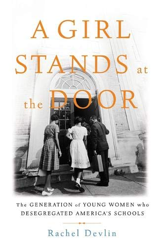 Stand Integral (A Girl Stands at the Door: The Generation of Young Women Who Desegregated America's Schools)