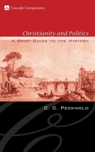 Christianity and Politics: A Brief Guide to the History (Cascade Companions)