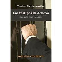 Los testigos de Jehová. Una guía para católicos (Colección RIES nº 1) (Spanish Edition)