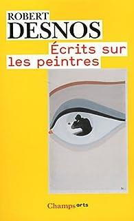Ecrits sur les peintres par Robert Desnos