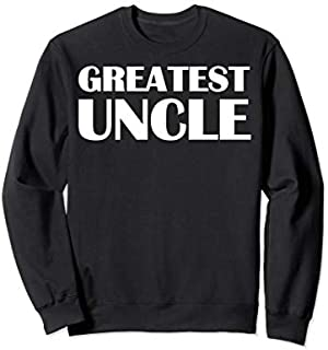 Greatest Uncle Gifts And Uncle s Apparel for Men Sweatshirt T-shirt | Size S - 5XL