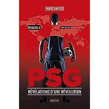 PSG: Révélations d'une révolution - T2 (Amphora investigation) (French Edition)