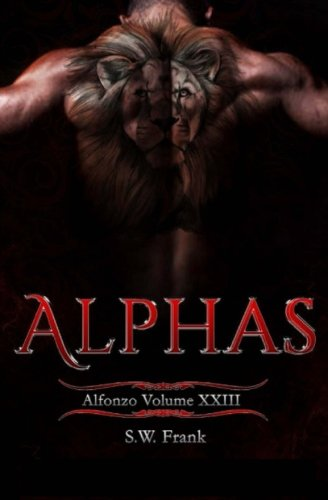 Alphas (Alfonzo) (Volume 23) pdf epub