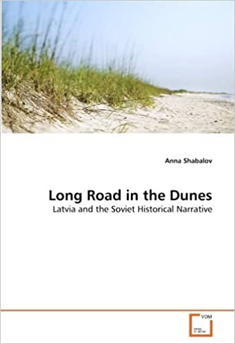 Book Long Road in the Dunes: Latvia and the Soviet Historical Narrative by Anna Shabalov (2010-12-24)