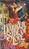 The Darker Side of Love, Anna James, 0515050962