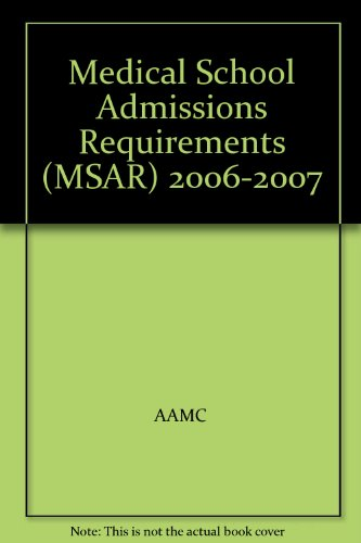 Medical School Admissions Requirements (MSAR) 2006-2007