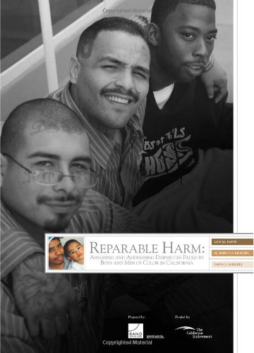 Reparable Harm: Assessing and Addressing Disparities Faced by Boys and Men of Color in California