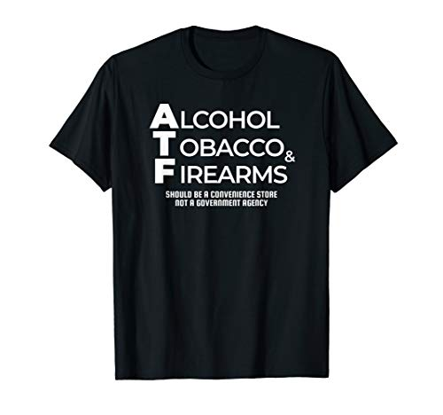 Alcohol Tobacco Firearms Convenience Store Politics Inspired T-Shirt