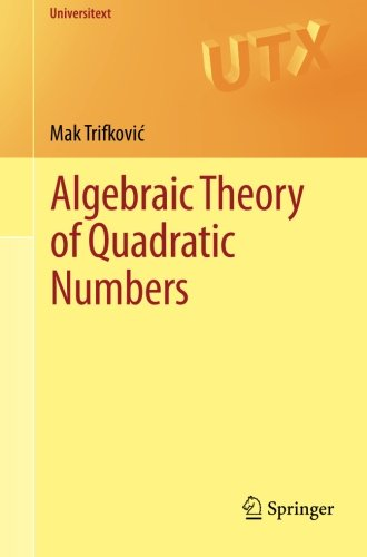 Algebraic Theory of Quadratic Numbers (Universitext)