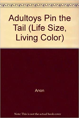 Adultoys Pin the Tail (Life Size, Living Color): Anon: Amazon.com: Books