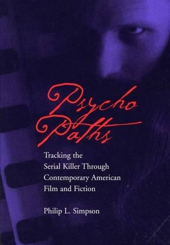 Psycho Paths: Tracking the Serial Killer Through Contemporary American Film and - Tracking Us Shipment