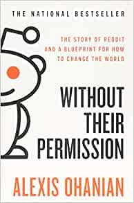 Without Their Permission: The Story of Reddit and a