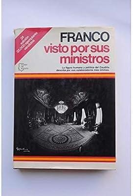 Franco visto por sus ministros Espejo de España. Serie Los ...