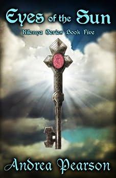 Eyes of the Sun (Kilenya Series, 5) by [Pearson, Andrea]