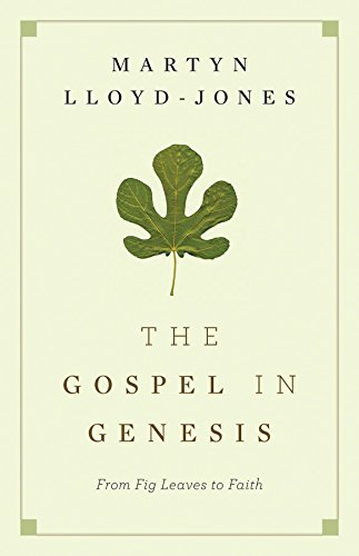 The Gospel In Genesis From Fig Leaves To Faith Epub