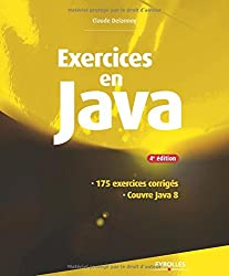 Exercices en java : 175 exercices corrigés, Couvre Java 8