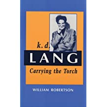 k.d. lang: Carrying the Torch