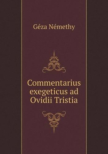Commentarius exegeticus ad Ovidii Tristia (Latin Edition) PDF