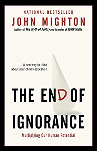 The End of Ignorance: Multiplying Our Human Potential: John