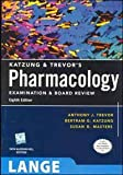 Lange Katzung & Trevor's Pharmacology Examination And Board Review (Old)