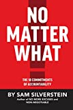 img - for No Matter What: The 10 Commitments of Accountability (No More Excuses Series) book / textbook / text book