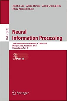 Book Neural Information Processing: 20th International Conference, ICONIP 2013, Daegu, Korea, November 3-7, 2013. Proceedings, Part III (Lecture Notes in Computer Science)
