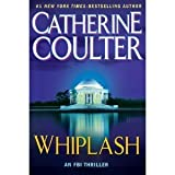 Whiplash by Catherine Coulter 2010 Hardcover Large Print by Catherine Coulter (2010-05-04)