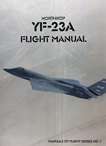 Northrop YF-23A Flight Manual (Manuals of Flight)