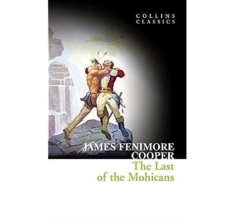 The Last of the Mohicans (Collins Classics): Amazon.es: Cooper, James Fenimore: Libros en idiomas extranjeros