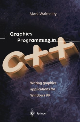 Graphics Programming in C++: Writing Graphics Applications for Windows 98 by Brand: Springer