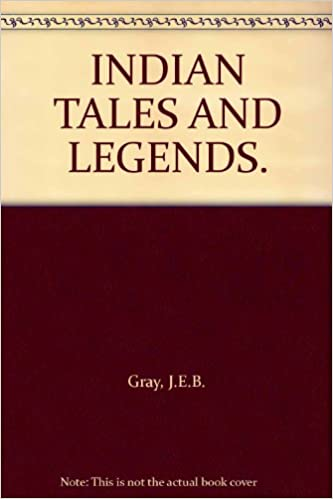 INDIAN TALES AND LEGENDS.