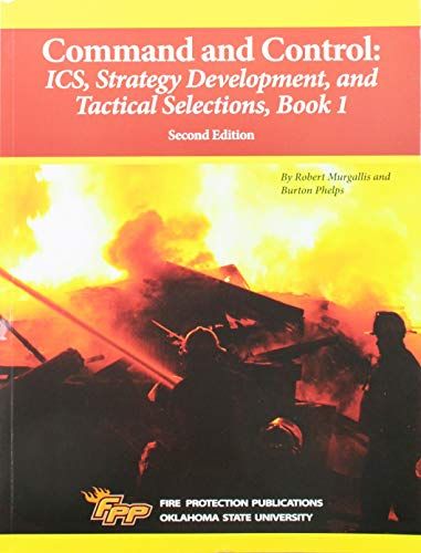 (Command and Control: ICS, Strategy Development, and Tactical Selections, Book 1, 2e)