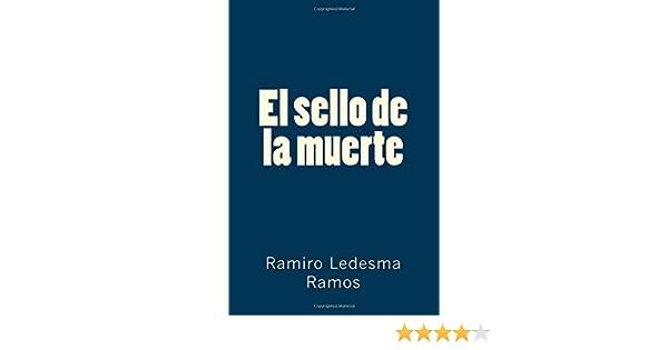 El sello de la muerte: Amazon.es: Ledesma Ramos, Ramiro: Libros