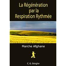 La Régénération par la Respiration Rythmée (French Edition)