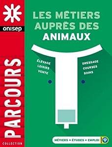 """Afficher """"Les métiers auprès des animaux"""""""