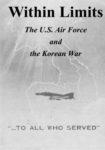 Download Within Limits: The U.S. Air Force and the Korean War pdf epub
