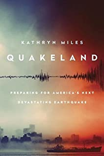 Book Cover: Quakeland: On the Road to America's Next Devastating Earthquake