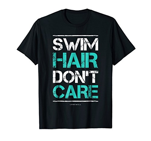 Swim Hair Don't Care T-Shirt - Funny Swimming Gift Shirts ()