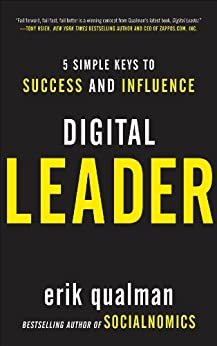 Digital Leader: 5 Simple Keys to Success and Influence by [Qualman, Erik]